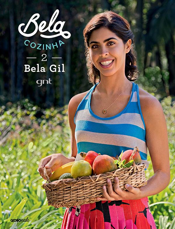 Bela Gil apresenta novas receitas no livro Bela Cozinha 2