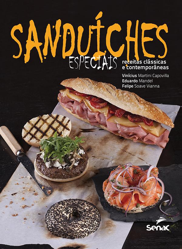 Sanduíches Especiais – Receitas clássicas e contemporâneas